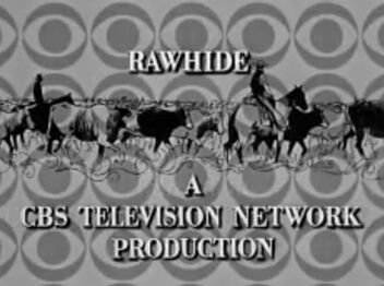 Rawhide CBS Production