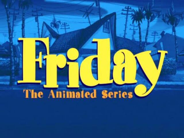 File:Friday the Animated Series.jpg