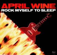 April Wine Rock Myself To Sleep Single 01 Front Cover
