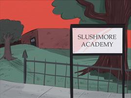 Slushmore Academy