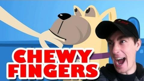 Chewy Fingers!