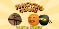 Annoying Orange: Kung Fruit