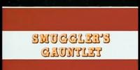 """""""Smuggler's Gauntlet"""""""