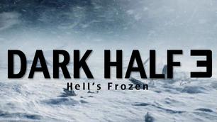 Dark Half 3 news