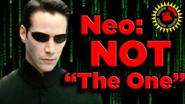 Neo ISN'T The One in The Matrix Trilogy