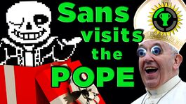 Why I Gave the Pope UNDERTALE!