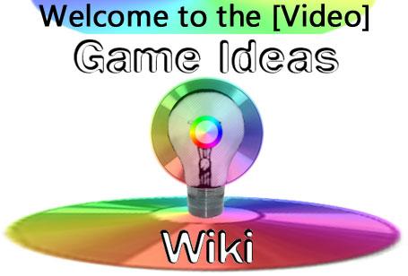 Game Ideas Wiki | Fandom powered by Wikia