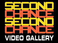 Second Chance Video Gallery