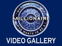 Millionaire Video Gallery