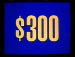 Jeopardy! 1996-2001 $300 dollar figure