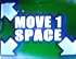 Move 1 Space (Up-Left, Down-Left, and Down-Right)