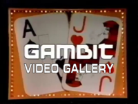Gambit Video Gallery