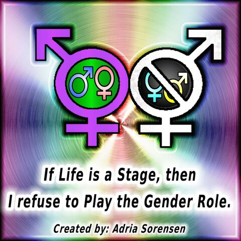 File:If life is a stage then I refuse to play the gender role.jpg