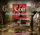 Geo Conflict 4: -La Fin de la Réincarnation-