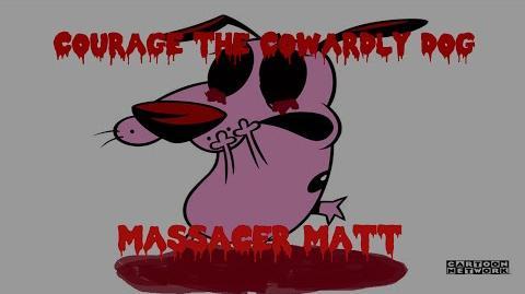 Courage the cowardly dog Massacre Matt