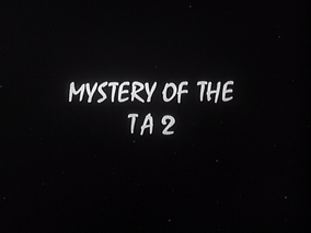 Mystery of the TA 2