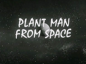 Plant man from space