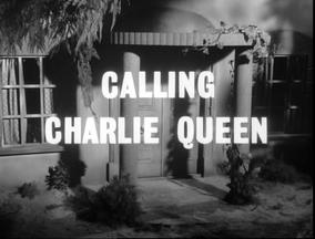 Calling charlie queen