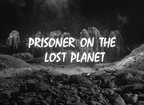 Prisoner on the lost planet