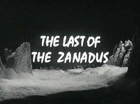 THE LAST OF THE ZANADUS