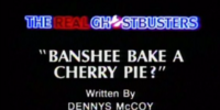 Banshee Bake a Cherry Pie?