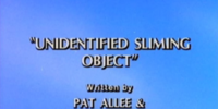 Unidentified Sliming Object