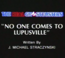 No One Comes to Lupusville
