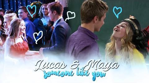 Lucas & Maya ~ Someone Like You