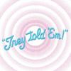 Trey Told Em logo