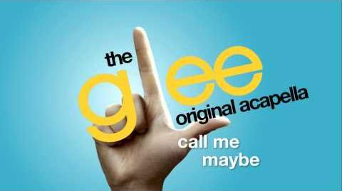 Glee - Call Me Maybe - Acapella Version