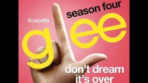 Glee - Don't Dream It's Over - Acapella