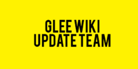 Glee Wiki Update Team
