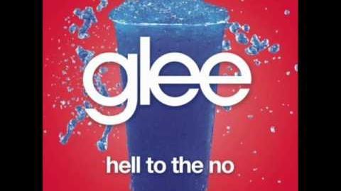 Glee - Hell To The No (W LYRICS)