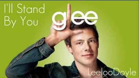 Glee - I'll Stand By You