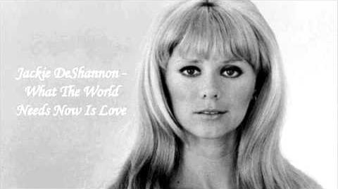 Jackie DeShannon - What The World Needs Now Is Love
