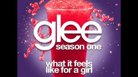 Glee - What It Feels Like For A Girl