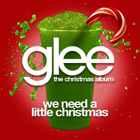 File:Glee-We-Need-a-Little-Christmas-Official-Single-Cover-1-.jpg