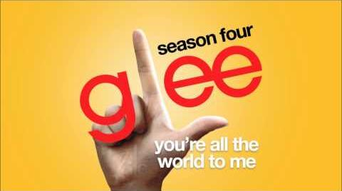 You're All The World To Me Glee HD FULL STUDIO