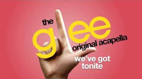 Glee - We've Got Tonite - Acapella Version