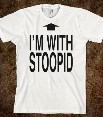 File:I-m-with-stoopid.american-apparel-unisex-fitted-tee.white.w335h380z1-1-.jpg