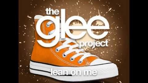 The Glee Project - Lean On Me