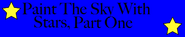 Paint The Sky With Stars, Part One