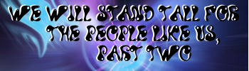File:We will stand tall for the people like us part two banner.png