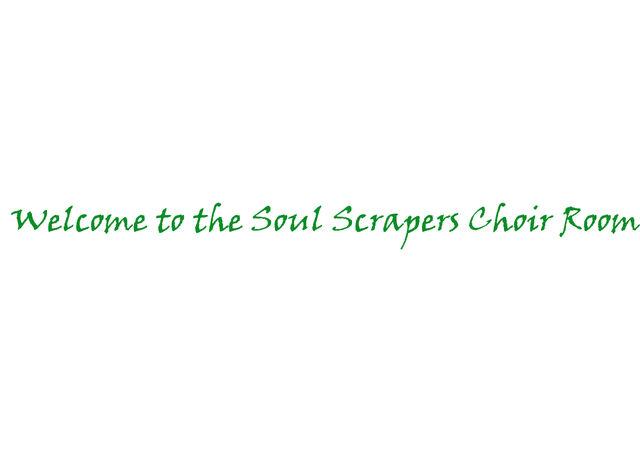 File:Welcome to the Soul Scrapers Choir Room.jpg