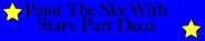 Paint The Sky With Stars, Part Deux