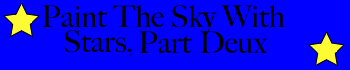 File:Paint The Sky With Stars, Part Deux Header.png