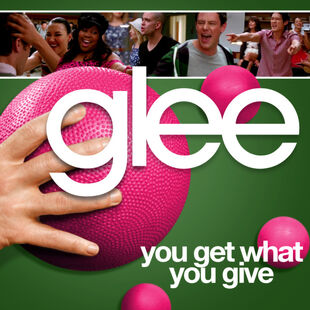 Glee - get what you give