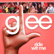 Glee - ride wit me