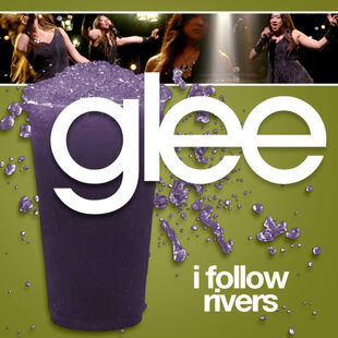 Glee - follow rivers