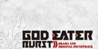 God Eater Burst: Drama and Original Soundtrack